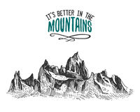 Its better in the mountains sign in vintage, old hand drawn, sketch, or engraved style. modern looking mountain peak as. Motivation card, climbing and hiking Stock Photos