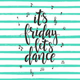 Its Friday lets Dance. Hand drawn typography poster. royalty free illustration