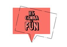 Its gonna be fun quote. Vector illustration. stock illustration