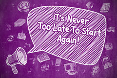 Its Never Too Late To Start Again - Business Concept. Stock Photography