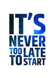 Its never too late to start. Motivational Stock Image