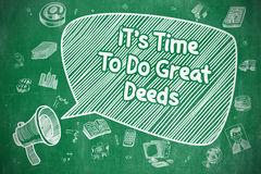 Its Time To Do Great Deeds - Business Concept. Royalty Free Stock Photography