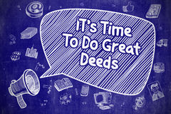 Its Time To Do Great Deeds - Business Concept. Royalty Free Stock Photo