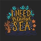 J'ai besoin de la mer de vitamine Images stock