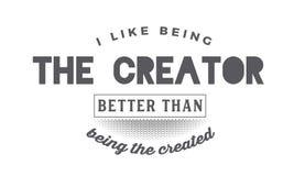 J'aime être le créateur meilleur qu'étant créé illustration libre de droits