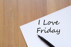 J'aime vendredi écris sur le carnet Photo stock