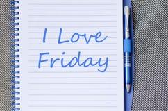 J'aime vendredi écris sur le carnet Images libres de droits