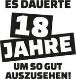 Ja wziąć ja 18 rok patrzeć ten dobrą niemiec - 18th urodziny - Zdjęcie Stock