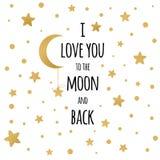Jag älskar dig till månen och drar tillbaka det handskrivna inspirerande uttrycket för modellen för din design med guld- stjärnor stock illustrationer