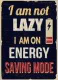 Jag är inte lat mig är på energi - sparande affisch för funktionslägetappninggrunge stock illustrationer