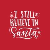 Jag tror fortfarande i inspirerande jul för jultomten som märker kortet med stjärnor Tryck för moderiktig jul och för nytt år för royaltyfri illustrationer