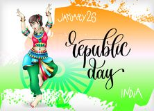 January 26 - republic day - india, hand lettering poster with in. Dian dancing girl in national costume on brush stroke flag pattern, calligraphy vector Royalty Free Stock Image