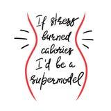 Jeżeli stres palił kalorie Ja ` d jest supermodelem royalty ilustracja