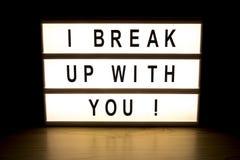 Je casse avec vous le panneau de signe de caisson lumineux Photos libres de droits