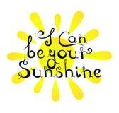 Je peux être votre soleil Expression manuscrite conceptuelle contre le contexte du soleil Illustration Libre de Droits