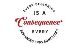 Jeder Anfang ist eine Konsequenz Jeder Anfang beendet etwas stock abbildung