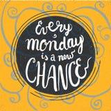 Jeder Montag ist eine neue Möglichkeit Stockbild