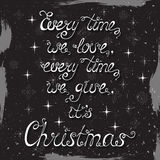 Jedes Mal wenn wir lieben, jedes Mal wenn wir geben, es ` s Weihnachten Stockfotos