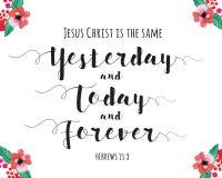 Jesus Christ est le même hier et aujourd'hui et pour toujours Photographie stock