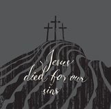 Jesus died for our sins. Vector banner with with handwritten inscriptions Jesus died for our sins, mount Calvary and crosses Stock Image