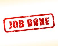 Job done text buffered. Illustration of job done text buffered on white background Stock Images
