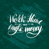 Job motivation lettering work hard - make money Stock Photo