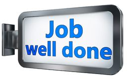 Job well done on billboard. Job well done wall light box billboard background , isolated on white Royalty Free Stock Photo