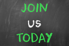 Join us today concept. Written on blackboard stock image