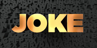 Joke - Gold text on black background - 3D rendered royalty free stock picture Royalty Free Stock Image