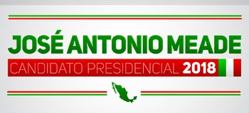 Jose Antonio Meade Candidato presidencial 2018, kandyday na prezydenta 2018 hiszpański tekst, Meksykańscy wybory Obrazy Stock