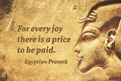 Joy price EP. For every joy there is a price to be paid - ancient Egyptian Proverb citation Royalty Free Stock Photos