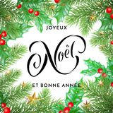 Joyeux Noel French Merry Christmas and Bonne Annee New Year holiday hand drawn quote calligraphy greeting card on Christmas wreath. Ornament background template Stock Photography