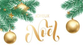 Joyeux Noel French Merry Christmas holiday golden hand drawn calligraphy text greeting and gold star or ball on fir tree branch in. White snow for card design Royalty Free Stock Image