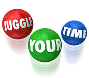 Juggle Your Time Words 3d Balls Manage Many Jobs Tasks. Juggle Your Time words on 3d balls in the air as management of many tasks, jobs or challenges Stock Photos