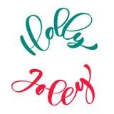Jul för Holly Jolly kalligrafibokstäver formulerar skriftligt i en cirkel tecknade handbokstäver Vektortext för design royaltyfri illustrationer