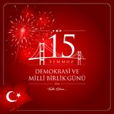 15 July, Happy Holidays Democracy Republic of Turkey celebration card. 15 temmuz demokrasi ve milli birlik gunu vector illustration. 15 July, Happy Holidays Royalty Free Stock Photos