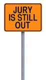 Jury is Still Out. A road sign indicating Jury is Still Out Stock Images