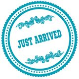 JUST ARRIVED blue round stamp. Illustration image concept Royalty Free Stock Photo