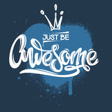 Just be awesome. Inspirational and motivational handwritten graffity lettering. Stock Photo