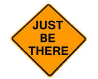 Just Be There sign Royalty Free Stock Photos