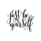 Just be yourself black and white hand written lettering positive Royalty Free Stock Photos