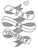 Just Be Yourself. Hand drawn banner vector Just Be Yourself Royalty Free Stock Photos