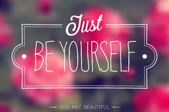 Just Be Yourself Stock Photos