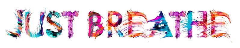 Free JUST BREATHE Brush Typography Banner With Colorful Letters Stock Image - 176924841