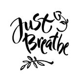 Just breathe. Inspirational quote calligraphy. Vector brush lettering about life, calm, positive saying. vector illustration