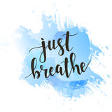 Just Breathe. T-shirt hand lettered calligraphic design. Royalty Free Stock Image