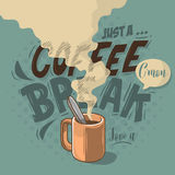 Just A Coffee Break Motivational Label Cool Cartoon Comic Design Stock Photography