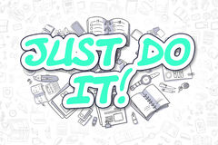 Just Do IT - Cartoon Green Inscription. Business Concept. Stock Photo