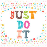 Just do it. Cute design for greeting card or postcard.  Royalty Free Stock Image