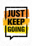Just Keep Going. Inspiring Creative Motivation Quote. Vector Typography Banner Design Concept On Grunge Background Stock Image